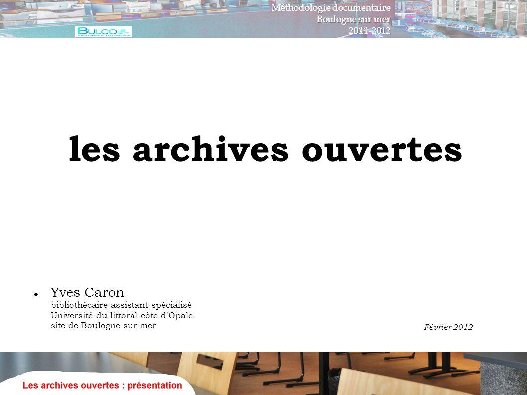 Yves Caron bibliothécaire assistant spécialisé Université du littoral côte d'Opale site de Boulogne sur mer les archives ouvertes Février 2012