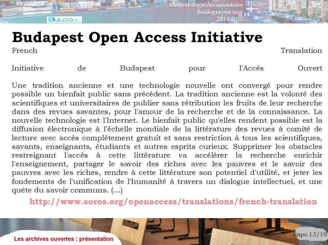 diapo 13/19 French Translation Initiative de Budapest pour l'Accès Ouvert Une tradition ancienne et une technologie nouvelle ont convergé pour rendre