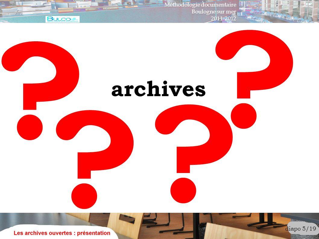 Quelles sont les archives prises en considération dans l expression « les archives ouvertes » .