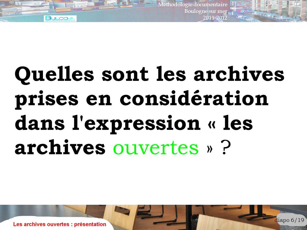 Quelles sont les archives prises en considération dans l'expression « les archives ouvertes » ? diapo 6/19