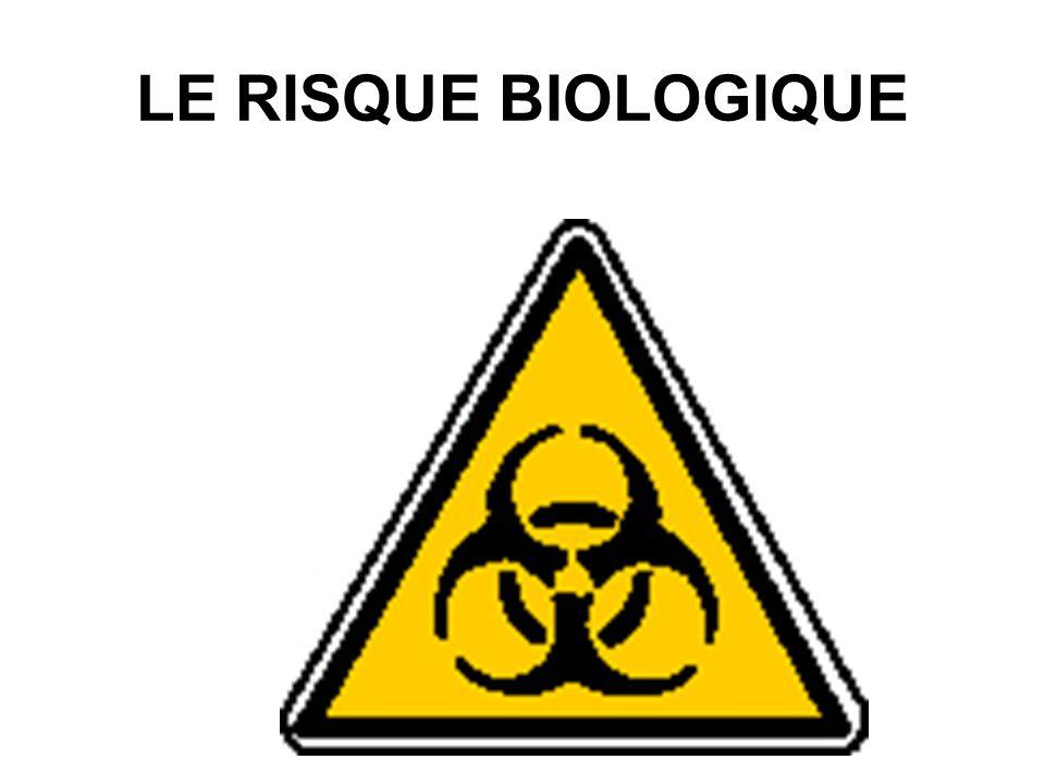 LE RISQUE BIOLOGIQUE