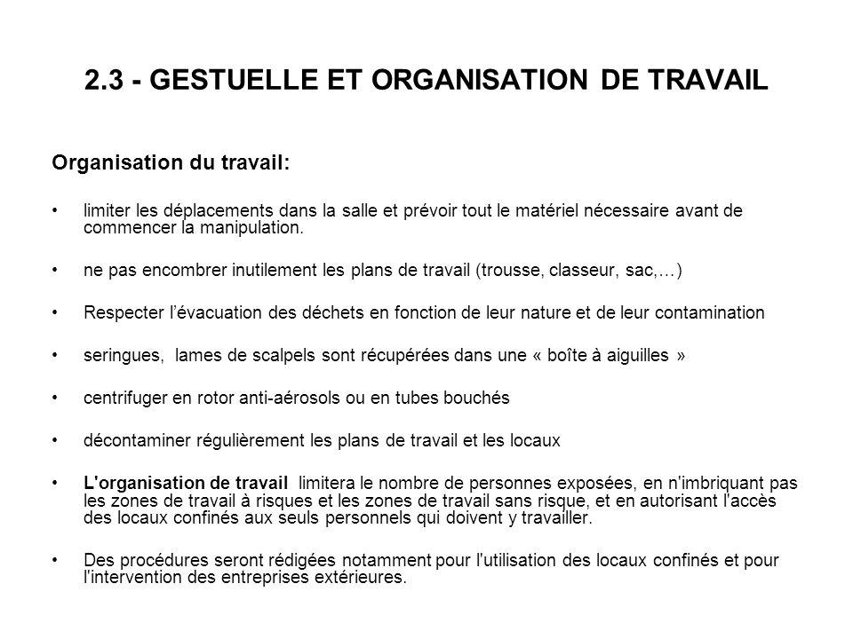 2.3 - GESTUELLE ET ORGANISATION DE TRAVAIL Organisation du travail: limiter les déplacements dans la salle et prévoir tout le matériel nécessaire avan
