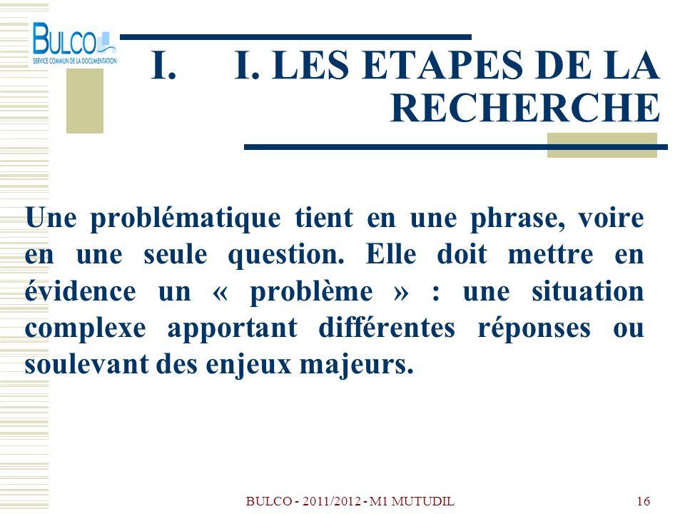 BULCO - 2011/2012 - M1 MUTUDIL16 Une problématique tient en une phrase, voire en une seule question. Elle doit mettre en évidence un « problème » : un