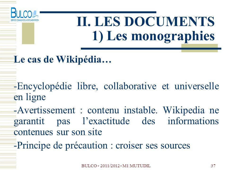 BULCO - 2011/2012 - M1 MUTUDIL37 Le cas de Wikipédia… -Encyclopédie libre, collaborative et universelle en ligne -Avertissement : contenu instable. Wi