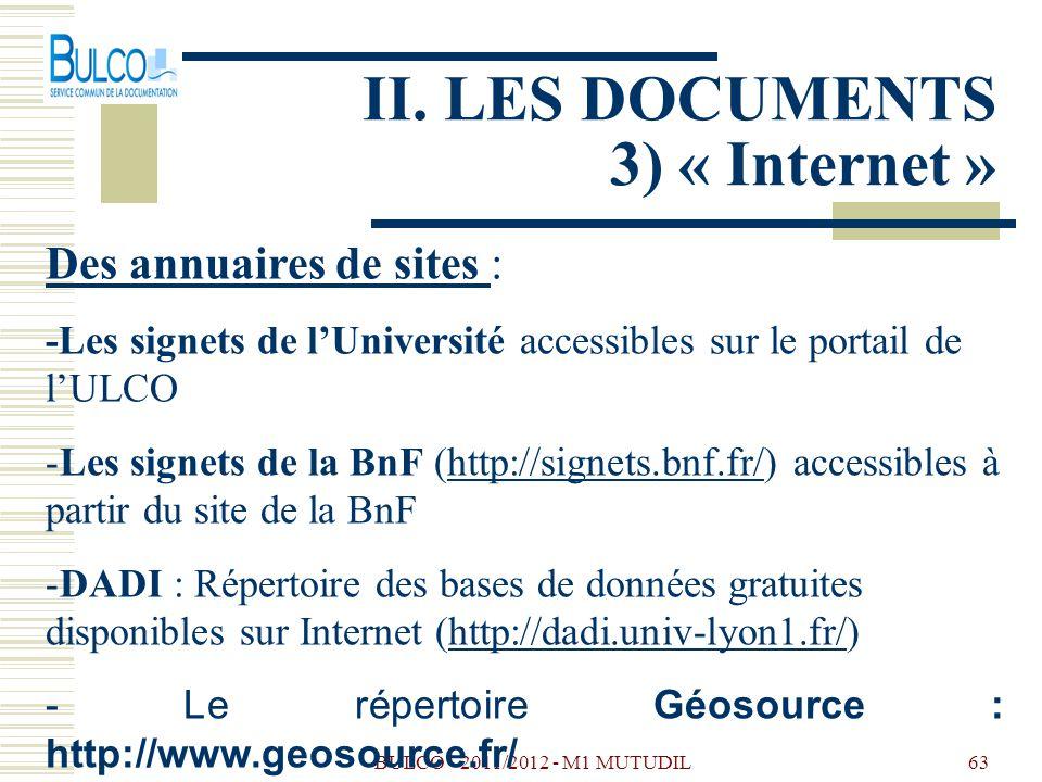 BULCO - 2011/2012 - M1 MUTUDIL63 II. LES DOCUMENTS 3) « Internet » Des annuaires de sites : -Les signets de lUniversité accessibles sur le portail de