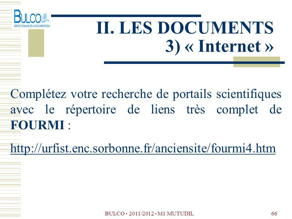 BULCO - 2011/2012 - M1 MUTUDIL66 II. LES DOCUMENTS 3) « Internet » Complétez votre recherche de portails scientifiques avec le répertoire de liens trè