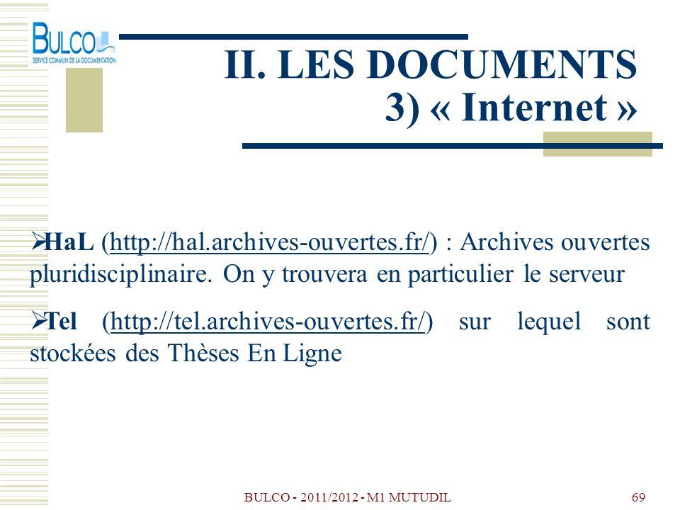 BULCO - 2011/2012 - M1 MUTUDIL69 II. LES DOCUMENTS 3) « Internet » HaL (http://hal.archives-ouvertes.fr/) : Archives ouvertes pluridisciplinaire. On y