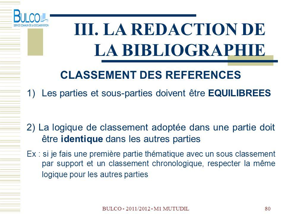 BULCO - 2011/2012 - M1 MUTUDIL80 III. LA REDACTION DE LA BIBLIOGRAPHIE CLASSEMENT DES REFERENCES 1)Les parties et sous-parties doivent être EQUILIBREE