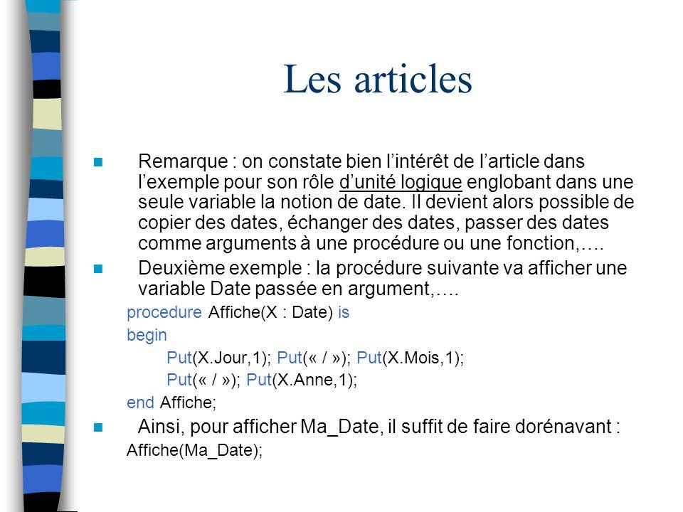 Les articles Remarque : on constate bien lintérêt de larticle dans lexemple pour son rôle dunité logique englobant dans une seule variable la notion d