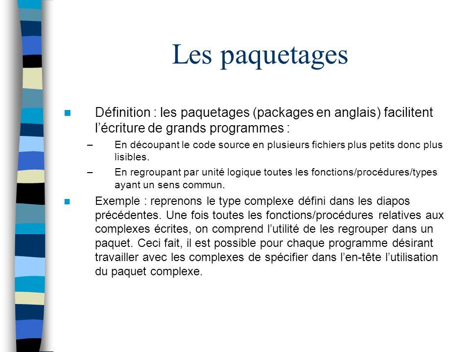 Définition : les paquetages (packages en anglais) facilitent lécriture de grands programmes : –En découpant le code source en plusieurs fichiers plus