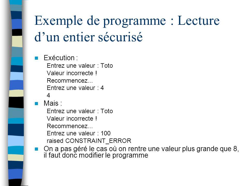 Exemple de programme : Lecture dun entier sécurisé Exécution : Entrez une valeur : Toto Valeur incorrecte ! Recommencez... Entrez une valeur : 4 4 Mai