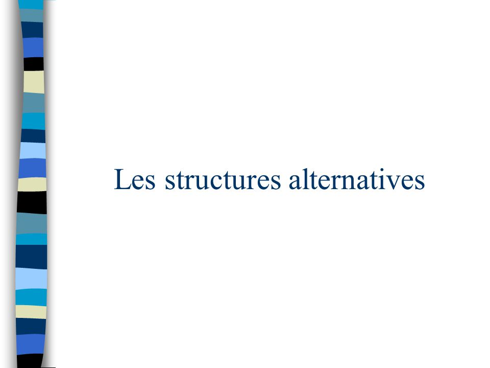 Les structures alternatives