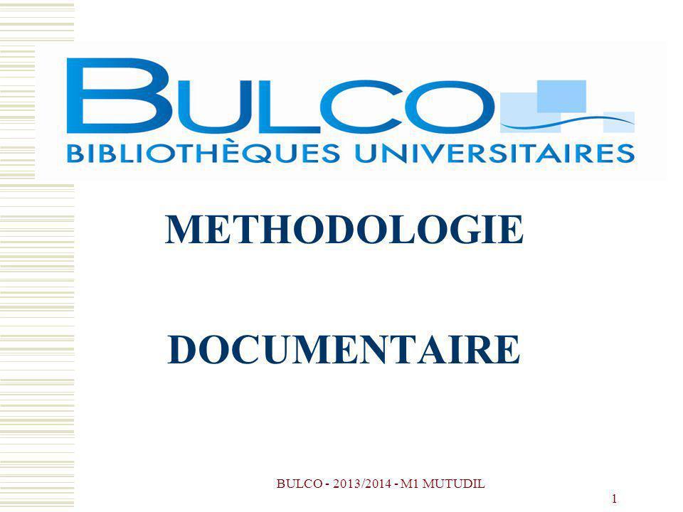 BULCO - 2013/2014 - M1 MUTUDIL 1 METHODOLOGIE DOCUMENTAIRE