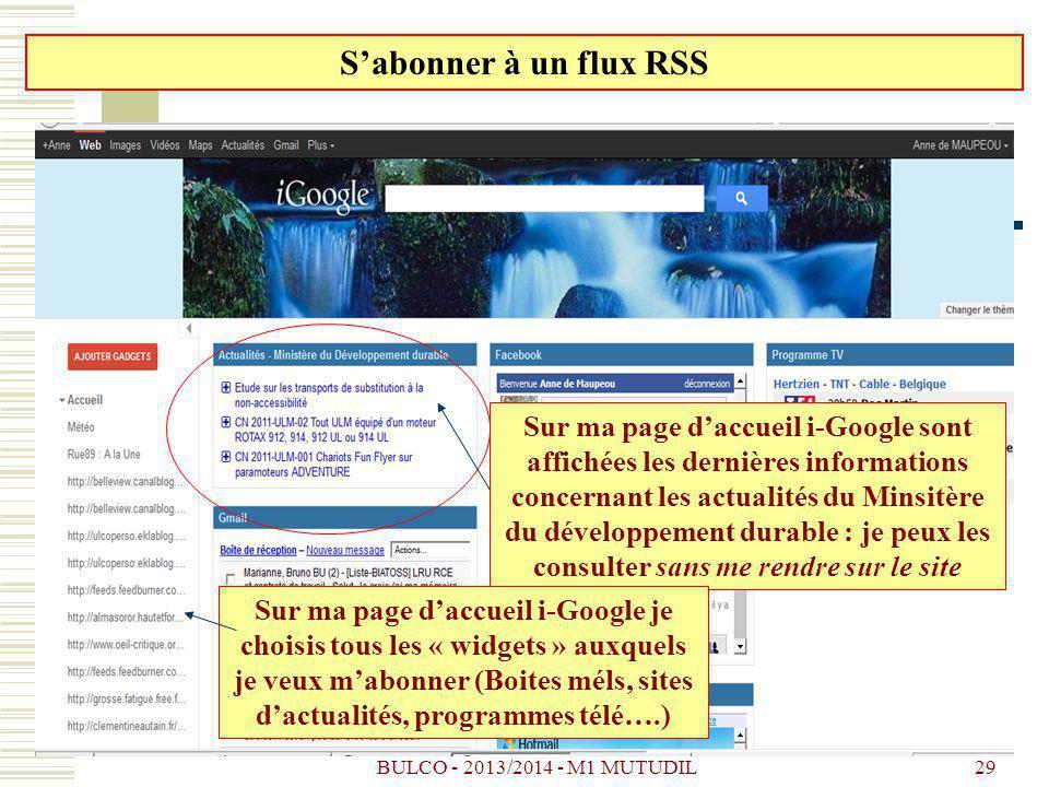 BULCO - 2013/2014 - M1 MUTUDIL29 Sabonner à un flux RSS Sur ma page daccueil i-Google sont affichées les dernières informations concernant les actuali