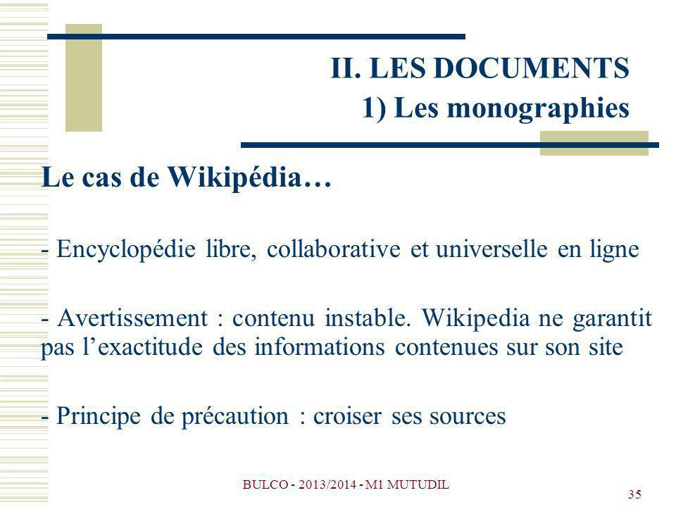 BULCO - 2013/2014 - M1 MUTUDIL 35 Le cas de Wikipédia… - Encyclopédie libre, collaborative et universelle en ligne - Avertissement : contenu instable.