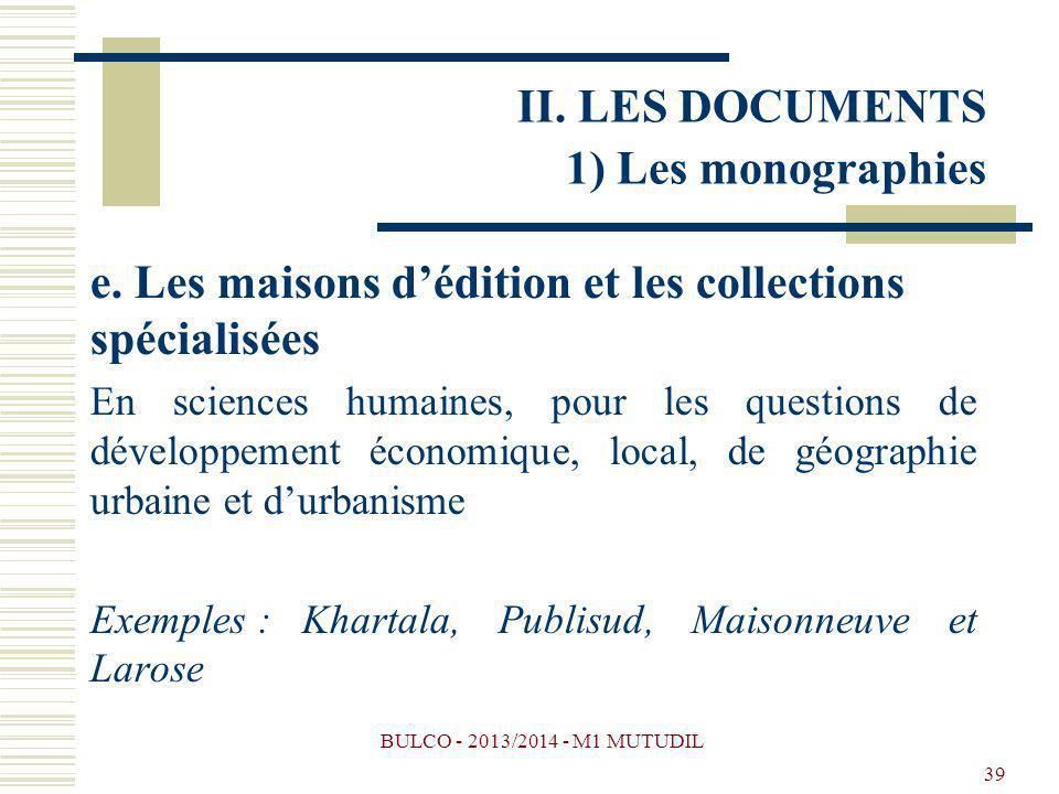 BULCO - 2013/2014 - M1 MUTUDIL 39 e. Les maisons dédition et les collections spécialisées En sciences humaines, pour les questions de développement éc
