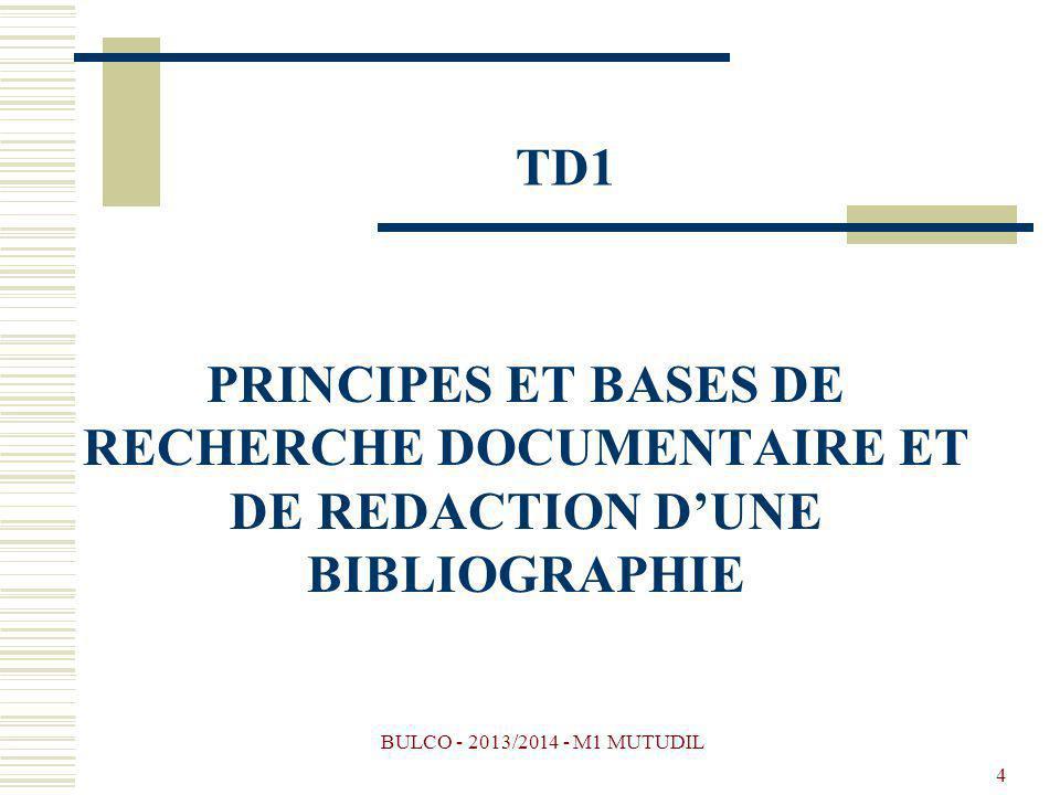 BULCO - 2013/2014 - M1 MUTUDIL 4 PRINCIPES ET BASES DE RECHERCHE DOCUMENTAIRE ET DE REDACTION DUNE BIBLIOGRAPHIE TD1