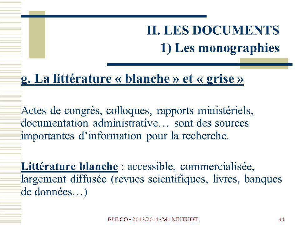 BULCO - 2013/2014 - M1 MUTUDIL41 g. La littérature « blanche » et « grise » Actes de congrès, colloques, rapports ministériels, documentation administ