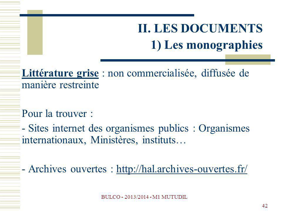 BULCO - 2013/2014 - M1 MUTUDIL 42 Littérature grise : non commercialisée, diffusée de manière restreinte Pour la trouver : - Sites internet des organi