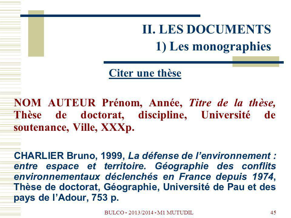 BULCO - 2013/2014 - M1 MUTUDIL45 Citer une thèse NOM AUTEUR Prénom, Année, Titre de la thèse, Thèse de doctorat, discipline, Université de soutenance, Ville, XXXp.
