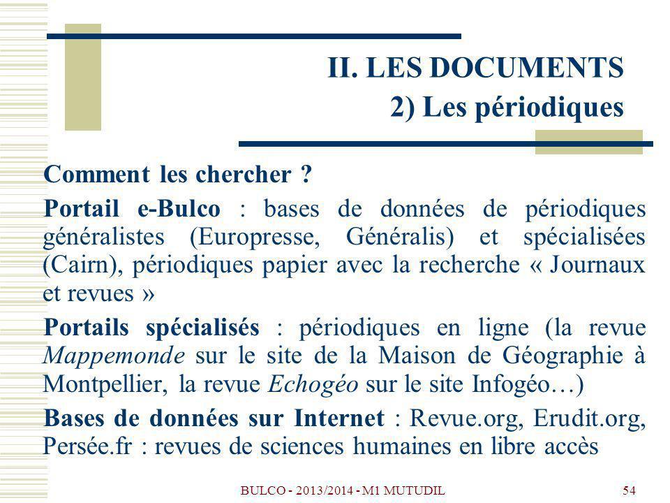 BULCO - 2013/2014 - M1 MUTUDIL54 Comment les chercher ? Portail e-Bulco : bases de données de périodiques généralistes (Europresse, Généralis) et spéc