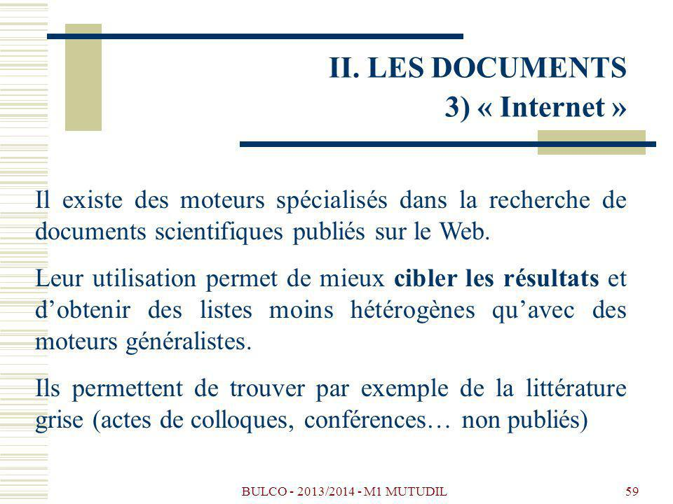 BULCO - 2013/2014 - M1 MUTUDIL59 Il existe des moteurs spécialisés dans la recherche de documents scientifiques publiés sur le Web. Leur utilisation p