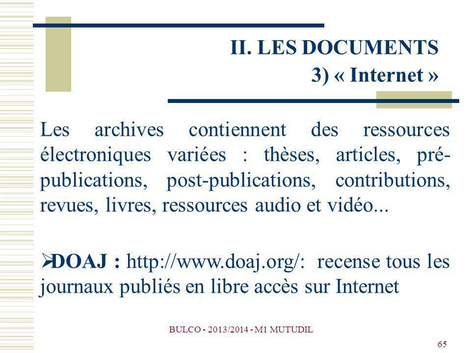 BULCO - 2013/2014 - M1 MUTUDIL 65 Les archives contiennent des ressources électroniques variées : thèses, articles, pré- publications, post-publications, contributions, revues, livres, ressources audio et vidéo...