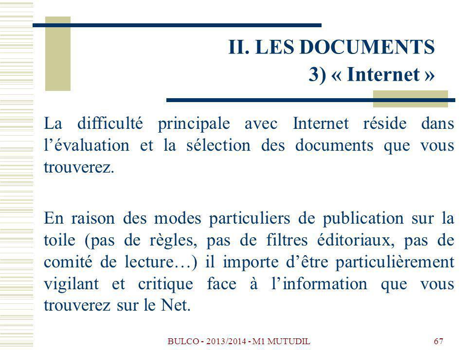 BULCO - 2013/2014 - M1 MUTUDIL67 La difficulté principale avec Internet réside dans lévaluation et la sélection des documents que vous trouverez. En r