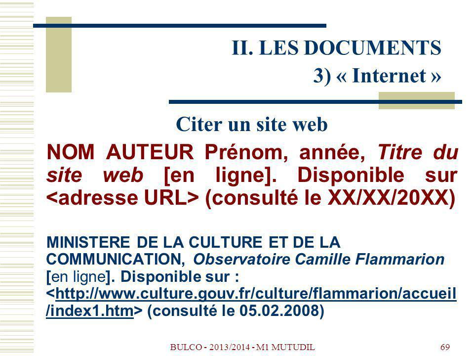 BULCO - 2013/2014 - M1 MUTUDIL69 Citer un site web NOM AUTEUR Prénom, année, Titre du site web [en ligne].