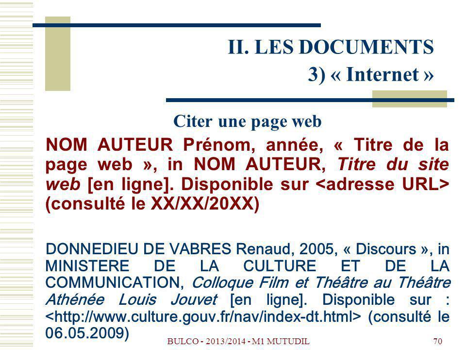 BULCO - 2013/2014 - M1 MUTUDIL70 Citer une page web NOM AUTEUR Prénom, année, « Titre de la page web », in NOM AUTEUR, Titre du site web [en ligne].