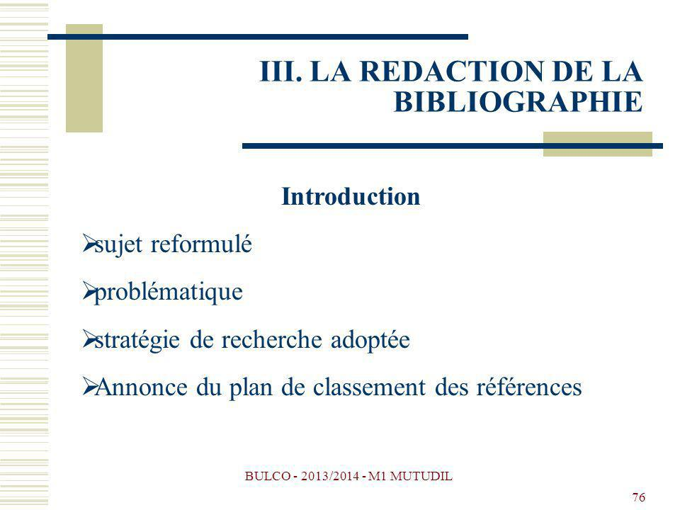 BULCO - 2013/2014 - M1 MUTUDIL 76 Introduction sujet reformulé problématique stratégie de recherche adoptée Annonce du plan de classement des référenc