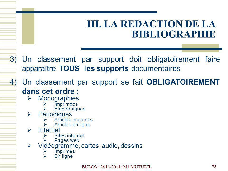 BULCO - 2013/2014 - M1 MUTUDIL78 3)Un classement par support doit obligatoirement faire apparaître TOUS les supports documentaires 4)Un classement par