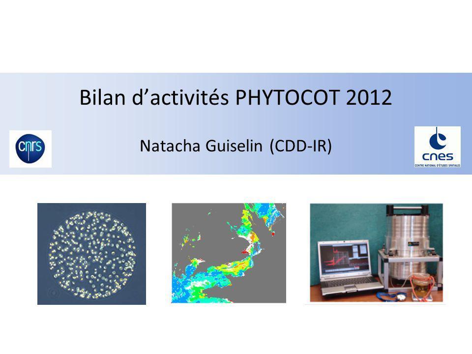 Bilan dactivités PHYTOCOT 2012 Natacha Guiselin (CDD-IR)