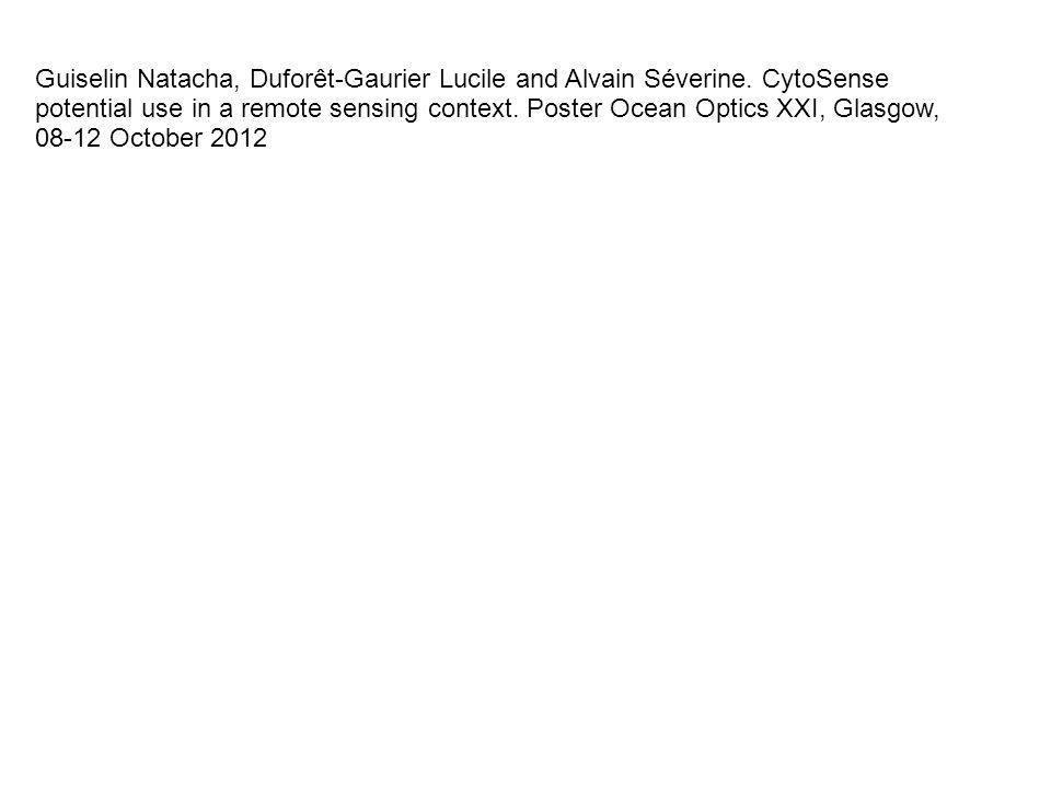 Guiselin Natacha, Duforêt-Gaurier Lucile and Alvain Séverine. CytoSense potential use in a remote sensing context. Poster Ocean Optics XXI, Glasgow, 0