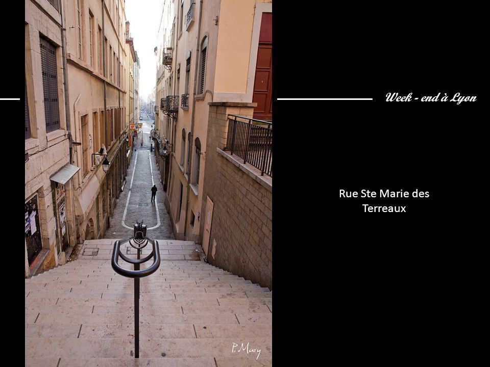 Week - end à Lyon Rue Ste Marie des Terreaux