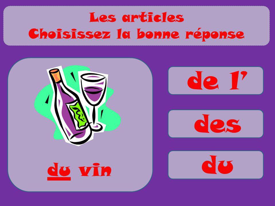 de l des du du vin Les articles Choisissez la bonne réponse