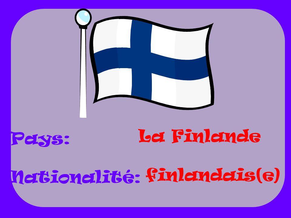 La Finlande finlandais(e) Pays: Nationalité: