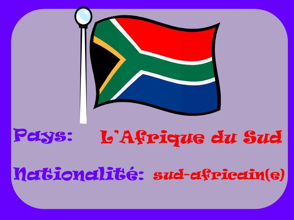 LAfrique du Sud sud-africain(e) Pays: Nationalité: