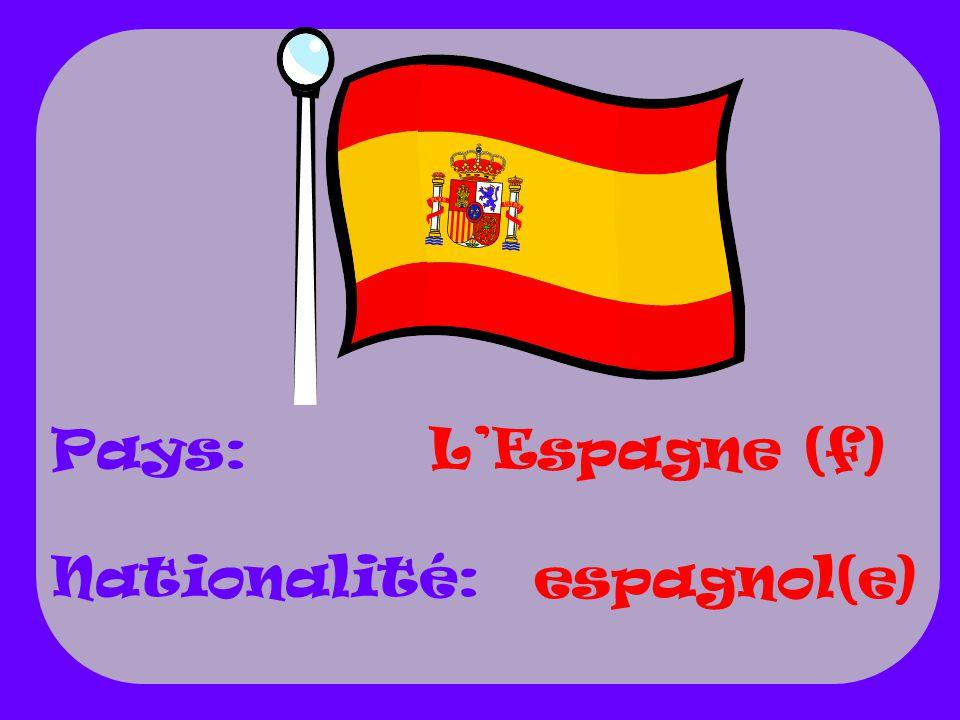 LEspagne (f) espagnol(e) Pays: Nationalité: