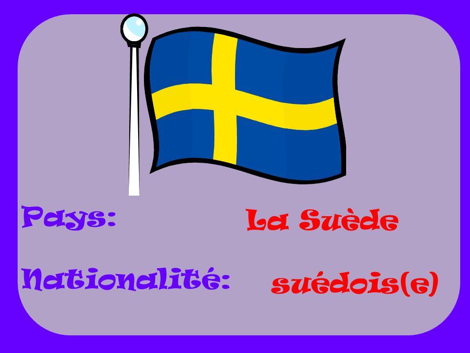 La Suède suédois(e) Pays: Nationalité: