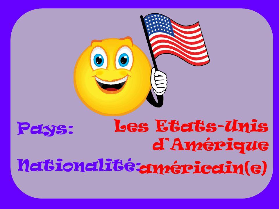 Les Etats-Unis dAmérique américain(e) Pays: Nationalité: