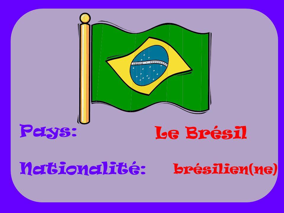 Le Brésil brésilien(ne) Pays: Nationalité: