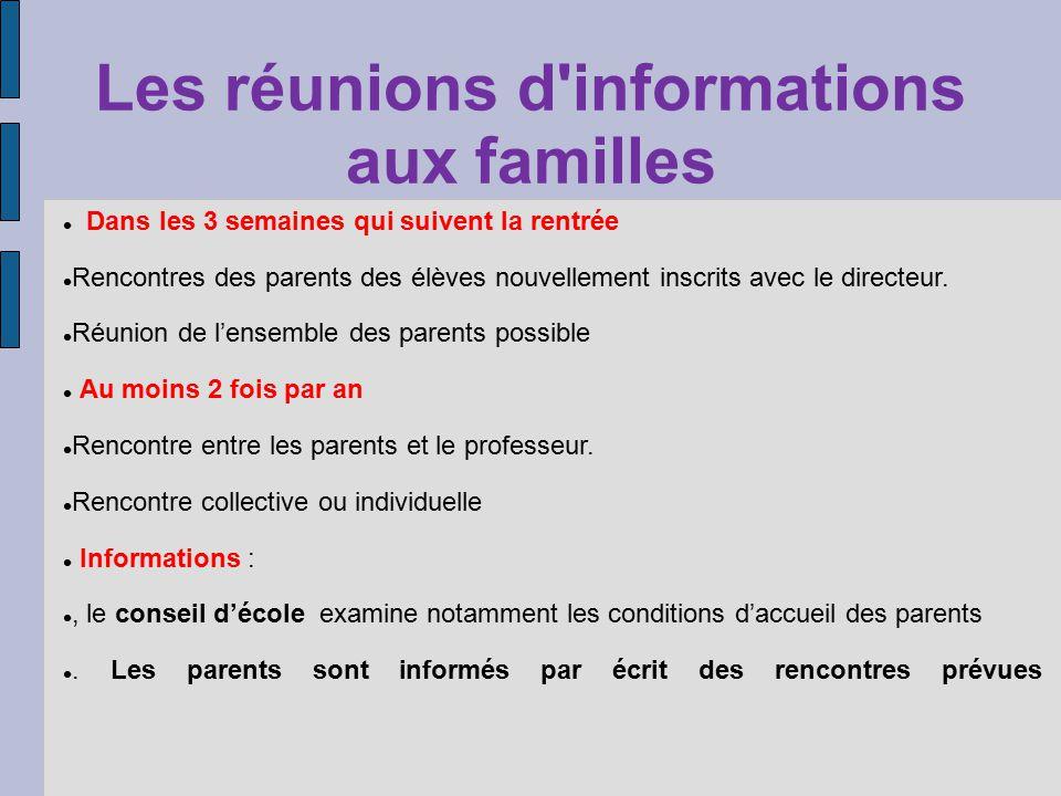 Les réunions d'informations aux familles Dans les 3 semaines qui suivent la rentrée Rencontres des parents des élèves nouvellement inscrits avec le di