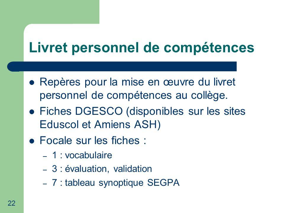 22 Livret personnel de compétences Repères pour la mise en œuvre du livret personnel de compétences au collège.