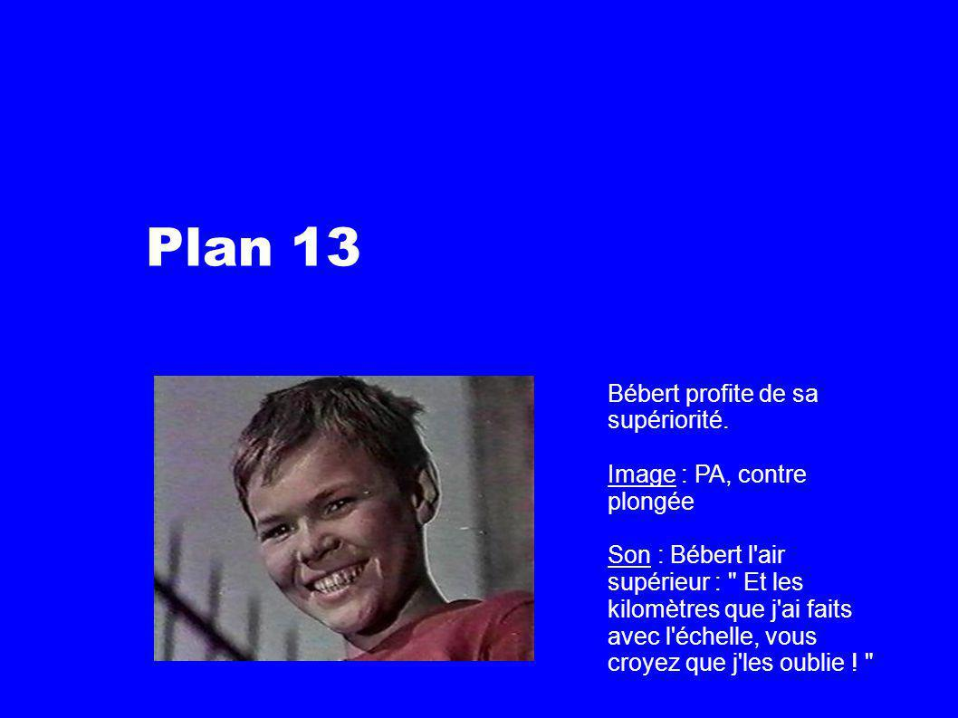 Plan 13 Bébert profite de sa supériorité.
