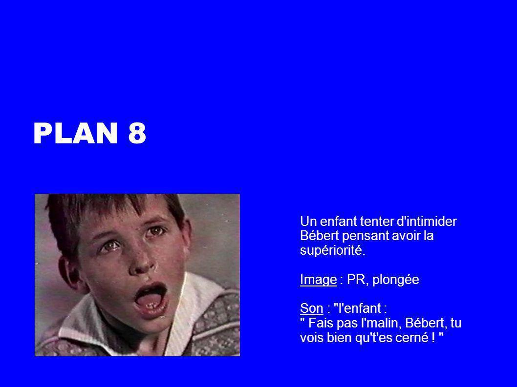 Plan 9 Bébert reprend la situation en main : il sort des allumettes de sa poche et fait mine d enflammer le cerf-volant.