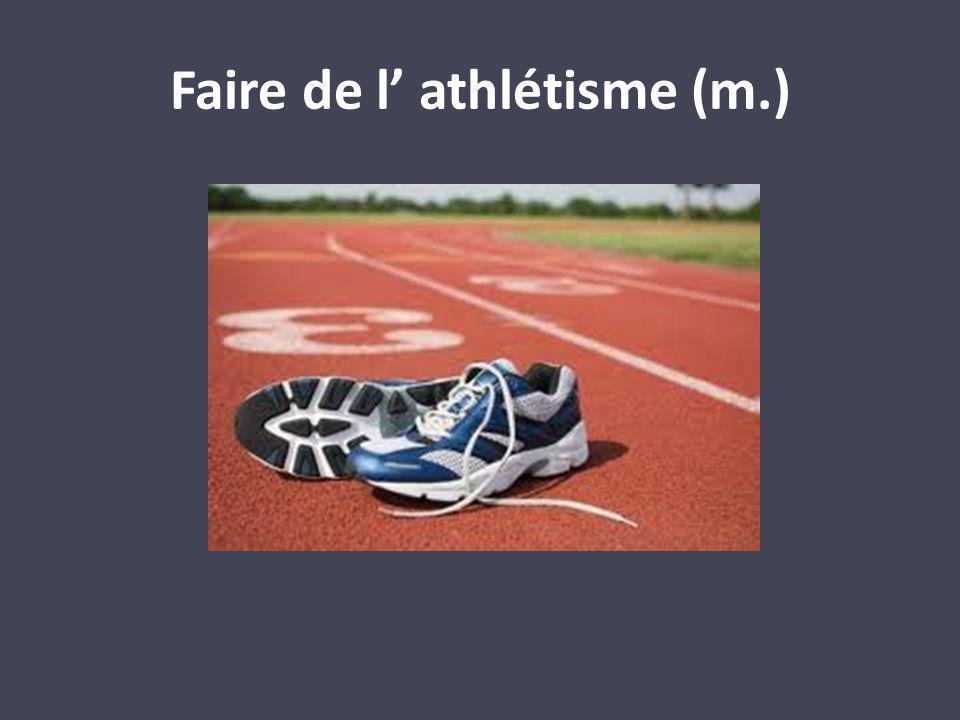 Faire de l athlétisme (m.)