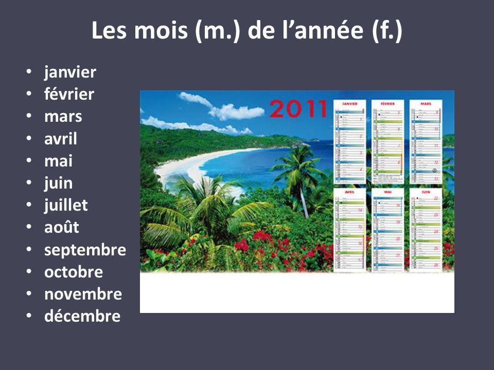 Les mois (m.) de lannée (f.) janvier février mars avril mai juin juillet août septembre octobre novembre décembre