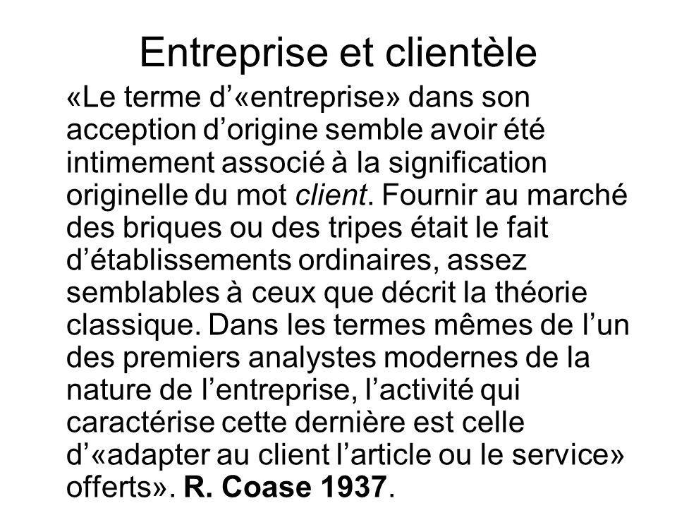 Entreprise et clientèle «Le terme d«entreprise» dans son acception dorigine semble avoir été intimement associé à la signification originelle du mot c