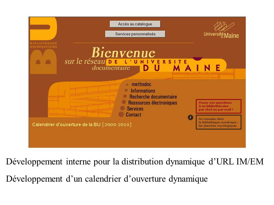 Développement interne pour la distribution dynamique dURL IM/EM Développement dun calendrier douverture dynamique